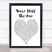 Youand039re Still The One Shania Twain Heart Song Lyric Quote Print