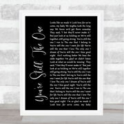 Shania Twain Youand039re Still The One Black Script Song Lyric Quote Print