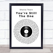 Shania Twain Youand039re Still The One Vinyl Record Song Lyric Quote Print