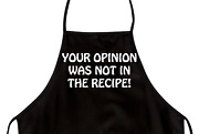 Funny Apron Your Opinion Was Not In The Recipe Novelty Aprons Unisex