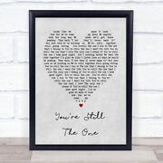 Youand039re Still The One Shania Twain Grey Heart Song Lyric Quote Print