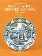 The Dictionary Of Blue And White Printed Pottery... By Henrywood R.k. Hardback