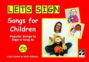 Letand039s Sign Songs For Children Popular Songs T... By Gilbert Vicki Spiral Bound