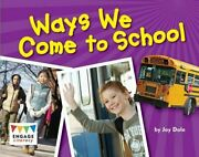 Ways We Come To School Engage Literacy Green By Dale Jay Book The Fast Free