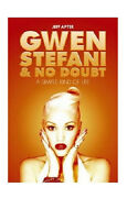 Gwen Stefani And No Doubt A Simple Kind Of Life Biography Bio Book By Jeff Apter