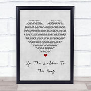 Up The Ladder To The Roof Grey Heart Song Lyric Quote Print