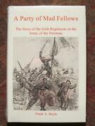 A Party Of Mad Fellows - Irish Regiments In Army Of Potomac - New In Shrink Wrap