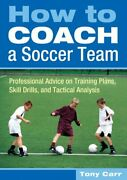 How To Coach A Soccer Team Professional Advice On Training Pla... By Carr Tony