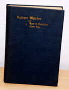 Antiques Watches Und How To Establish Their Age By Henry Abbott