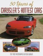 50 Years Chrysler's Hottest Cars Antique Classic Automobiles Great Color Photos.