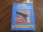 Blue Book Of Antique American Firearms And Values Deluxe Edition Signed By Authors