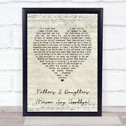 Fathers And Daughters Never Say Goodbye Script Heart Quote Song Lyric Print
