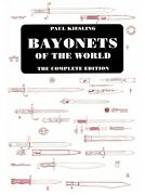 Bayonets Of The World The Complete Edition By Paul Kiesling 2009 Hardcover