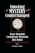 Unlocking The Mystery Of The Counterstamped Stone Mountain Confederate Half