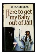 Here To Get My Baby Out Of Jail By Shivers Louise Hardback Book The Fast Free