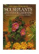 The Complete Book Of Houseplants And Indoor Gardening... By The House Of Rochfor