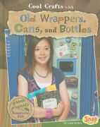 Cool Crafts With Old Wrappers Cans And Bottles Green Projects For