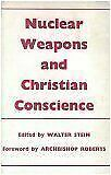 B000f6tk46 Nuclear Weapons And Christian Conscience