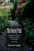 The Secret Path A Collection Of Mystical And Roma... By Sadigh Micah Paperback