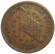 1863 United States Civil War The Flag Of Our Union Dix Token Fuld 208/410a