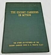 The Escort Carriers In Action Original 1946 Publication - Blue Cover W/ Gold