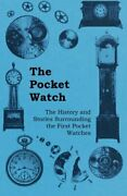 The Pocket Watch - The History And Stories Surrounding The... By Anon. Paperback