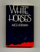 Alice Hoffman / White Horses 1st Edition/1st Printing Signed 1982 53069