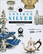 Antique Silver The New Compact Study Guide And Identifi... By Darbyshire Lydia