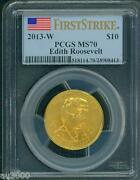 2013-w 10 Gold Spouse Edith Roosevelt Pcgs Ms70 Ms-70 First Strike Fs