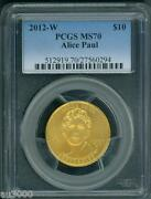 2012-w 10 Gold Spouse Alice Paul And Suffrage Movement Pcgs Ms70 Ms-70 Perfect