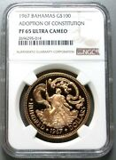 1967 Gold Bahamas 850 Minted 100 Ngc Proof 65 Ultra Cameo Constitution