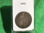 1872 Liberty Seated Silver Dollar All Original In Bcw Slab Holder