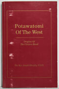 Potawatomi Of The West Origins Of Citizen Band By The Rev. Joseph Murphy O.s.b.