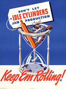 Idle Cylinders Jam Production - Keep And039em Rolling - 1940 - World War Ii - Poster
