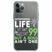 Clear Case For Iphone Pick Model Entrepreneur 99 Problems But Boss Ainand039t One