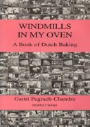 Windmills In My Oven A Book Of Dutch Baking By Pagrach-chandra Gaitr Paperback
