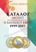 Catalog Of Coins Made Of Non-precious Metals And Banknotes Euro 1999-2019 Coins.