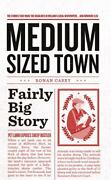 Medium Sized Town Fairly Big Story The Stories That Make The Headlines In Irel