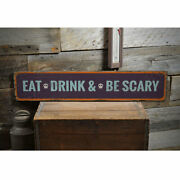 Eat Drink And Be Scary Rustic Distressed Sign, Personalized Wood Sign