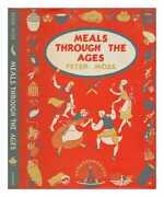 Meals Through The Ages / By Peter Moss Illustrated By Phyllis Johnston By...