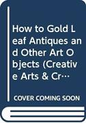 How To Gold Leaf Antiques And Other Art Objec... By Chambers, Donald L. Hardback