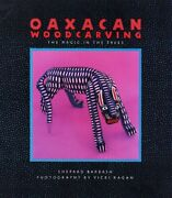 Oaxacan Woodcarving The Magic In The Trees By Chronicle Books Paperback Book