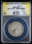 1846 Seated Liberty Half Dollar 50c Anacs Au 50 Details Tall Date