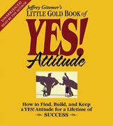 The Little Gold Book Of Yes Attitude How To Find Build... By Gitomer Jeffrey