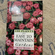 100 Plants For Easy To Maintain Gardens By Mary Moody