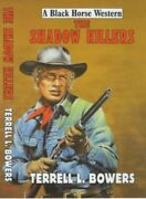 The Shadow Killers Black Horse Western By Bowers Terrell L. Hardback Book The