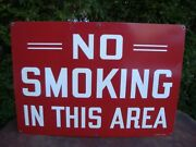 Vintage 1940-50and039s No Smoking In This Area Metal 20 X 14 Sign By Stonehouse