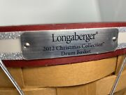 2012 Longaberger Holiday/christmas Drum Basket W/lid And Protector - New