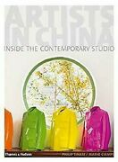 Artists In China Inside The Contemporary Studio Hardcover Phili