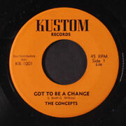 Concepts Got To Be A Change / Introduction Kustom Records 7 Single 45 Rpm
